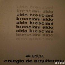 Arte: ALDO BRESCIANI. PINTURAS 1950-1975. COLEGIO DE ARQUITECTOS. VALENCIA. 1976. TEXTOS: AGUILERA CERNI . Lote 97740051