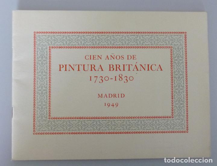 CIEN AÑOS DE PINTURA BRITANICA 1730-1830 // BRITISH COUNCIL // 1949 // IMPRESO EN THE CURWEN PRESS (Arte - Catálogos)