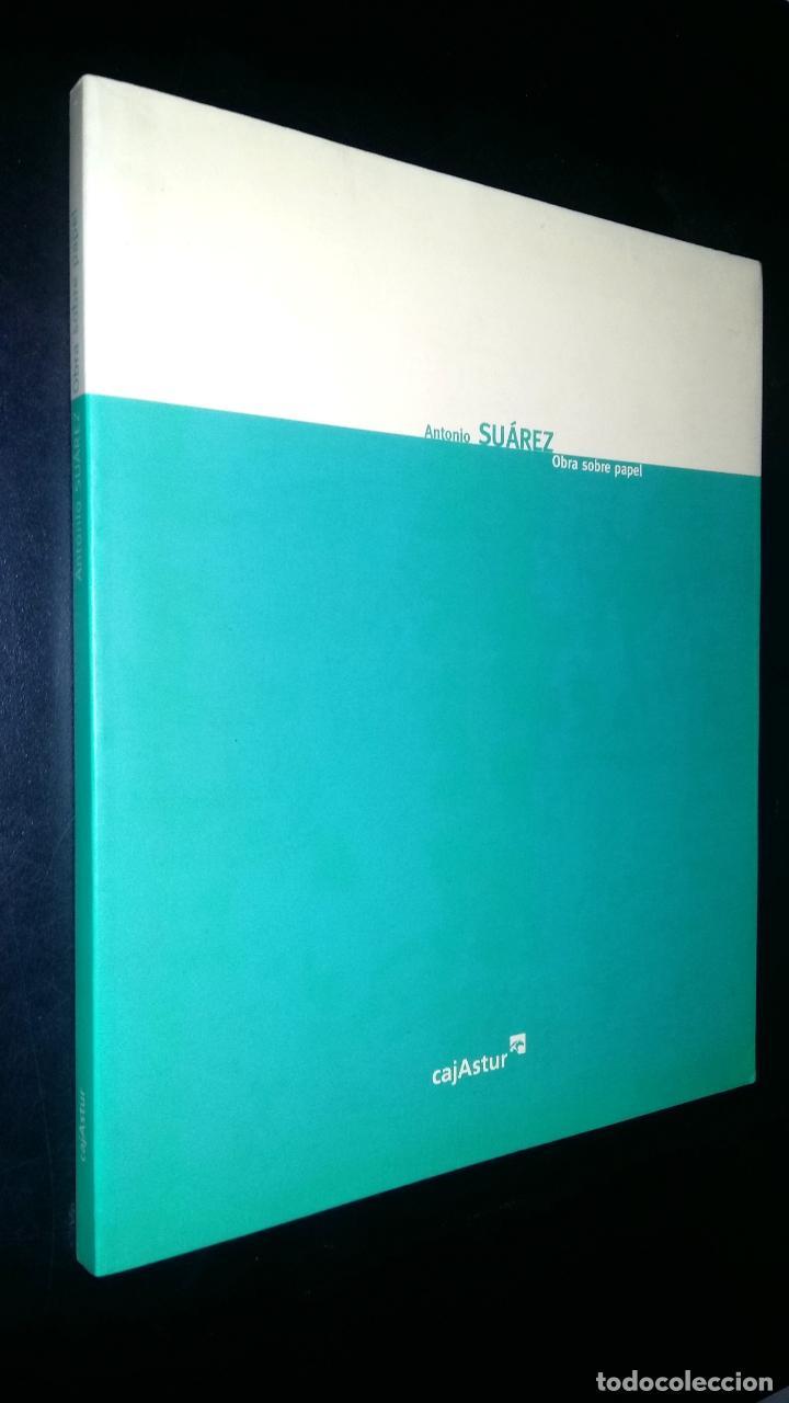 ANTONIO SUAREZ OBRA SOBRE PAPEL / OBRA CULTURAL CAJASTUR (Arte - Catálogos)