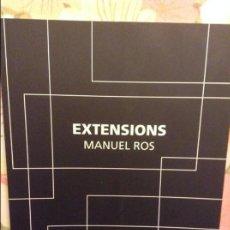 Arte: EXTENSIONS. MANUEL ROS. SETEMBRE - NOVEMBRE, 2001 (CASAL SOLLERIC). Lote 98598807