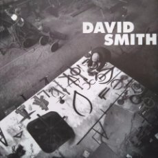 Arte: DAVID SMITH 1906-1965. CATÁLOGO EXPOSICIÓN IVAM MUSEO NACIONAL CENTRO DE ARTE REINA SOFÍA 1996. Lote 98672191