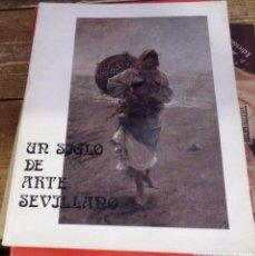 Arte: UN SIGLO DE ARTE SEVILLANO EXPOSICION CONMEMORATIVA INAUGURACION CASA LA CULTURA DOS HERMANAS 1987. Lote 98758459
