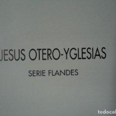 Arte: JESÚS OTERO YGLESIAS UNIÓN FENOSA 1996 SERIE FLANDES. Lote 98866555