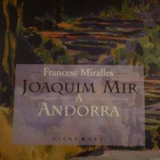 Arte: JOAQUIM MIR A ANDORRA. GOVERN D'ANDORRA 2003. Lote 146266461