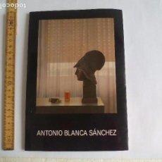 Arte: 1988 CATÁLOGO-LIBRO DEL PINTOR ANTONIO BLACA SANCHEZ EXPOSICIÓN GALERÍA DE ARTE BENEDITO MÁLAGA Nº13. Lote 99387255