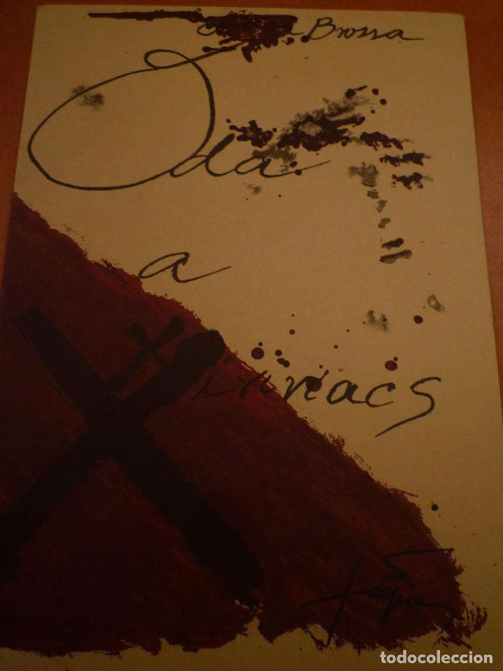 ANTONI TÀPIES. JOAN BROSSA. ODA A LLUIS M. XIRINACS. 1976 (Arte - Catálogos)