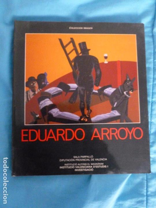 EDUARDO ARROYO, NOVIEMBRE-DICIEMBRE 1986, SALA PARPALLO, VALENCIA (COLECCION IMAGEN) 144PP (Arte - Catálogos)
