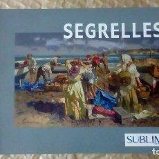 Arte: EUSTAQUIO SEGRELLES. CATÁLOGO DE EXPOSICIÓN EN CASINO DE ALICANTE. 2009. FIRMADO Y DEDICADO.. Lote 99906383