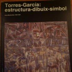 Arte: JOAQUIM TORRES-GARCÍA. ESTRUCTURA-DIBUIX-SÍMBOL. FUNDACIÓ JOAN MIRÓ. BARCELONA.1986. Lote 99955019