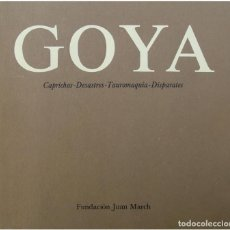Arte: GOYA - CAPRICHOS, DESASTRES, TAUROMAQUIA, DISPARATES - FUND. JUAN MARCH (2ª ED.) 1982 - DIEGO LARA. Lote 100241687