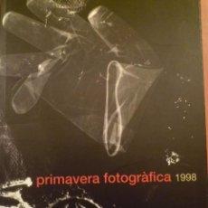 Arte: FOTOGRAFIA. PRIMAVERA FOTOGRÁFICA. IX EDICIÓN. FESTIVAL BIENAL DE FOTOGRAFIA. 1998. Lote 100384755