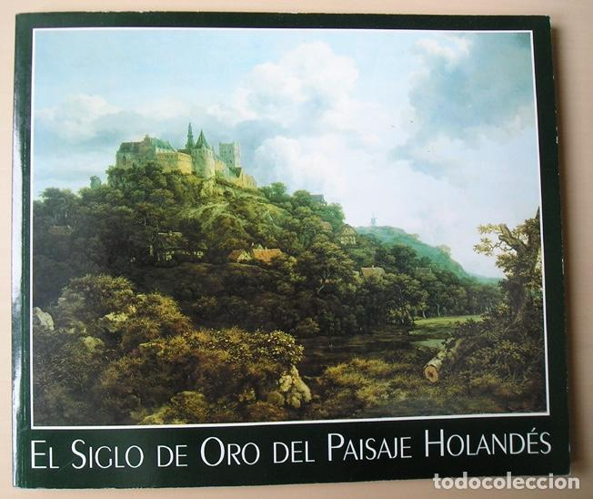 EL SIGLO DE ORO DEL PAISAJE HOLANDÉS - THYSSEN-BORNEMISZA - BANCO CENTRAL HISPANO - PETER C. SUTTON (Arte - Catálogos)
