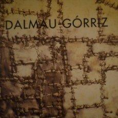 Arte: DALMAU-GÓRRIZ. GALERIA KLAUS KRAMER. BARCELONA. 1999 . Lote 101836575