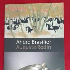 Arte: CATÁLOGO ANDRÉ BRASILIER Y AUGUSTE RODIN. OPERA GALLERY. Lote 102029774
