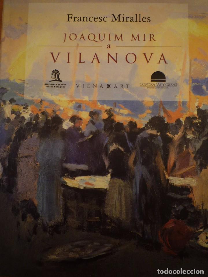 JOAQUIM MIR A VILANOVA. BIBLIOTECA MUSEU VÍCTOR BALAGUER. VILANOVA I LA GELTRÚ. 2007 (Arte - Catálogos)