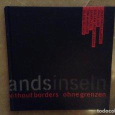 Arte: ISLANDS WITHOUT BORDERS / ISLAS SIN FRONTERAS / ILLES SENSE FRONTERES (ART CENTER BERLIN) IEB. Lote 103694567