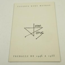 Arte: JOAN PONÇ, 1964, GALERIA RENE METRAS, TREBALLS DE 1946 A1953, BARCELONA. 16X23CM. Lote 103915175