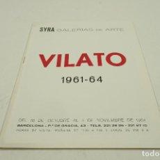 Arte: VILATÓ, 1961-1964, SYRA GALERIAS DE ARTE, 1964, BARCELONA. 15,5X21CM. Lote 104027819