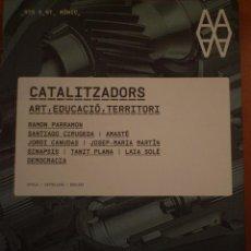 Arte: CATALITZADORS. ART, EDUCACIÓ, TERRITORI. CENTRE ARTS SANTA MÒNICA. BARCELONA. 2010. Lote 104028691