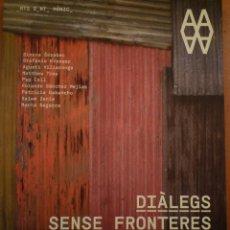 Arte: DIÀLEGS SENSE FRONTERES. LA VIDA I LA LITERATURA. CENTRE ARTS SANTA MÒNICA. BARCELONA. 2011. Lote 104029335