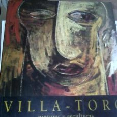 Arte: VILLA - TORO PINTURAS Y ESCULTURAS 1986 A 1996 NUEVO. Lote 104489711