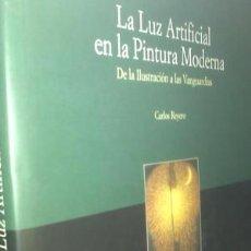 Arte: LA LUZ ARTIFICIAL EN LA PINTURA MODERNA DE LA ILUSTRACIÓN A LAS VANGUARDIAS NUEVO. Lote 104489803