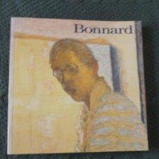 Arte: BONNARD - CATALOGUE EXPOSITION CENTRE GEORGES POMPIDOU 1984 COLLECTIF GEORGES POMPIDOU 1984. Lote 104547447