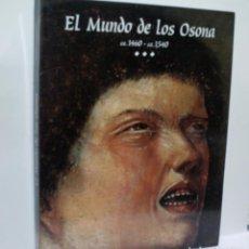 Arte: EL MUNDO DE LOS OSONA, CA.1460 - CA. 1540. 1994. Lote 104627051