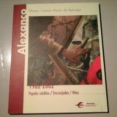 Arte: JOSÉ LUIS ALEXANCO. 1962-2002. PAPELES INÉDITOS/ENCRUCIJADAS... ZAJ. ENCUENTROS DE PAMPLONA. RARO.. Lote 104983899