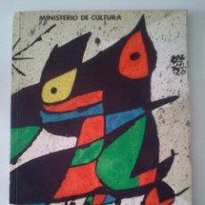 Arte: CATALOGO-LIBRO ORIGINAL JOAN MIRO- OBRA GRAFICA MINISTERIO DE CULTURA- MADRID 1978.. Lote 105587619