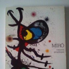 Arte: CATALOGO ORIGINAL- JOAN MIRO L´OEUVRE GRAPHIQUE MUSEÉ D´ART MODERNE DE LA VILLE DE PARIS- 1974.. Lote 106213691