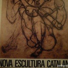 Arte: NOVA ESCULTURA CATALANA. CAIXA DE BARCELONA. 1985. Lote 106920323