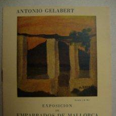 Arte: EXPOSICIÓN EMPARRADOS DE ANTONIO GELABERT EN GALERÍAS COSTA. CATÁLOGO ORIGINAL. PALMA MALLORCA, 1928. Lote 106952967