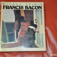 Arte: FRANCIS BACON - LEIRIS , RIZZOLI , 1983 , MILAN ITALIA. Lote 107120243