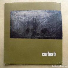 Arte: CATALOGO DE EXPOSICION DE PINTURA. CORBERO. ATENEO DE MADRID. 1962. Lote 107651691