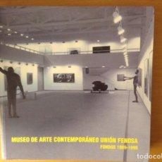 Arte: MUSEO ARTE CONTEMPORANEO UNION FENOSA. FONDOS 1989 - 1998. Lote 107728123