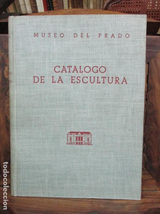 CATÁLOGO DE LA ESCULTURA. A. BLANCO. ED. MUSEO DEL PRADO. 1957. (Arte - Catálogos)