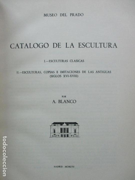 Arte: CATÁLOGO DE LA ESCULTURA. A. BLANCO. ED. MUSEO DEL PRADO. 1957. - Foto 2 - 108237719