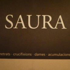 Arte: ANTONIO SAURA. RETRATS. CRUCIFIONS. DAMES. ACUMULACIONS. GALERIA MANEL MAYORAL. 2006. Lote 109105399
