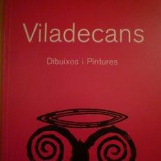 Arte: JOAN-PERE VILADECANS. DIBUIXOS I PINTURES. GALERIA JOAN GASPAR. BARCELONA. 1996.. Lote 109196687