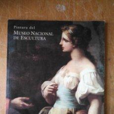 Arte: CATALOGO - PINTURA MUSEO NACIONAL DE ESCULTURA SIGLOS XV AL XVIII CANTABRIA SANTANDER. Lote 109260399