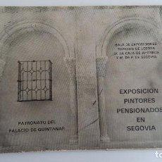 Arte: EXPOSICION PINTORES PENSIONADOS EN SEGOVIA. PATRONATO PALACIO DE QUINTANAR. 1985. W. Lote 109328763