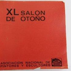 Arte: XL SALON DE OTOÑO. ASOCIACION NACIONAL DE PINTORES Y ESCULTORES. PAL EXPOSICIONES DEL RETIRO 1969. Lote 109329231