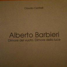 Arte: ALBERTO BARBIERI. DIMORE DEL VUOTO. DIMORE DELLA LUCE. STUDIO REGGIANI. MILAN. 1998. Lote 109561311