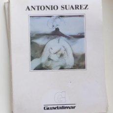 Arte: CUADERNOS GUADALIMAR Nº 32 ANTONIO SUAREZ. Lote 109813595