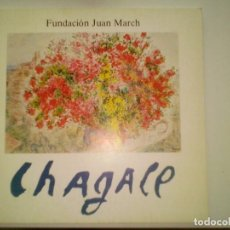 Arte: EXPOSICION -18 PINTURAS Y 40- GRABADOS MARC CHAGALL- FUNDACION JUAN MARCH- AÑO 1977- MUY ILUSTRADO.. Lote 110411243