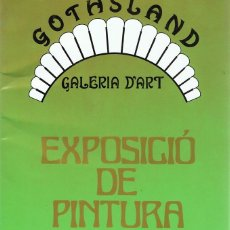 Arte: EXPOSICIÓN DE PIENTURA GOTHSLAND GALERIA D´ART . Lote 111226439