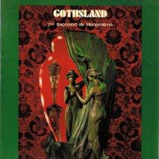 Arte: CATÁLOGO GOTHSLAND 2ª EXPOSICIÓ DE MODERNISME AÑO 1979. Lote 111227031