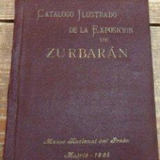 Arte: CATÁLOGO OFICIAL ILUSTRADO DE LA EXPOSICIÓN DE LAS OBRAS DE FRANCISCODE ZURBARÁN. (RAREZA).. Lote 111274507