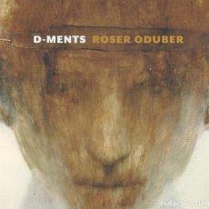 Arte: ROSER ODUBER, D-MENTS -ESPAI VOLART 2011- CAT/CAST/ING. Lote 111304695
